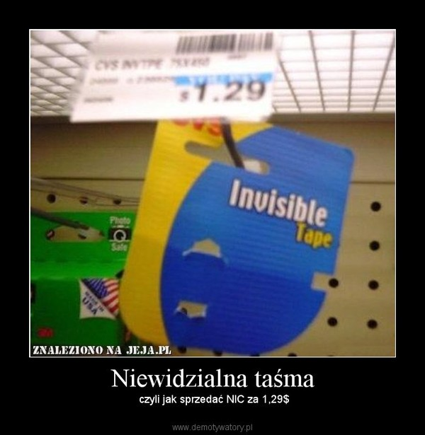 Niewidzialna taśma –  czyli jak sprzedać NIC za 1,29$