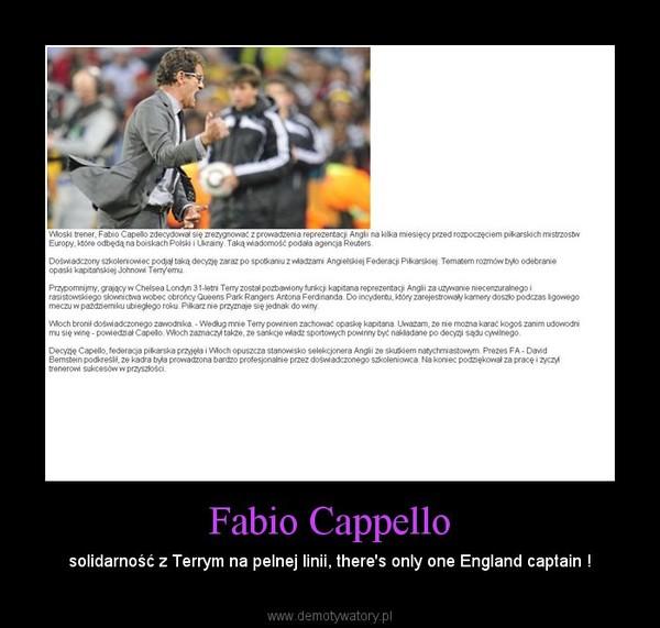 Fabio Cappello – solidarność z Terrym na pelnej linii, there's only one England captain !