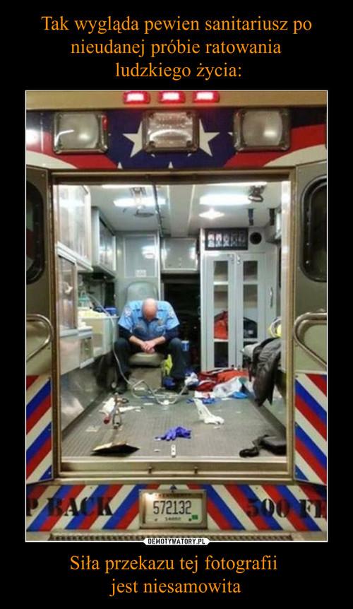 Tak wygląda pewien sanitariusz po nieudanej próbie ratowania  ludzkiego życia: Siła przekazu tej fotografii  jest niesamowita