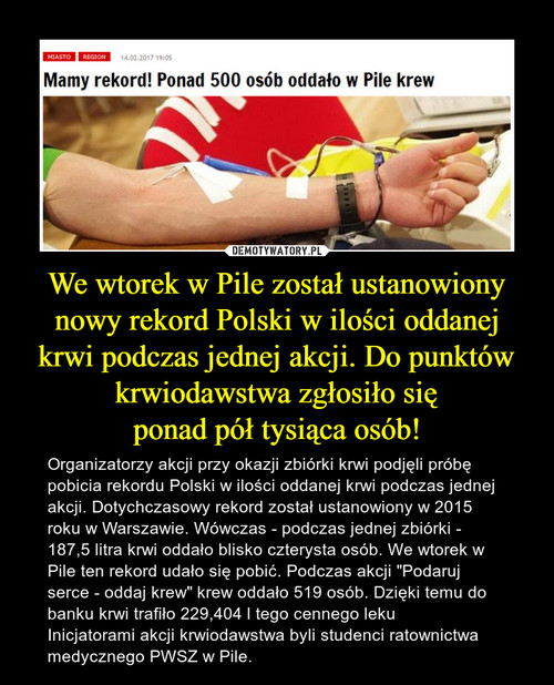 We wtorek w Pile został ustanowiony nowy rekord Polski w ilości oddanej krwi podczas jednej akcji. Do punktów krwiodawstwa zgłosiło się ponad pół tysiąca osób!