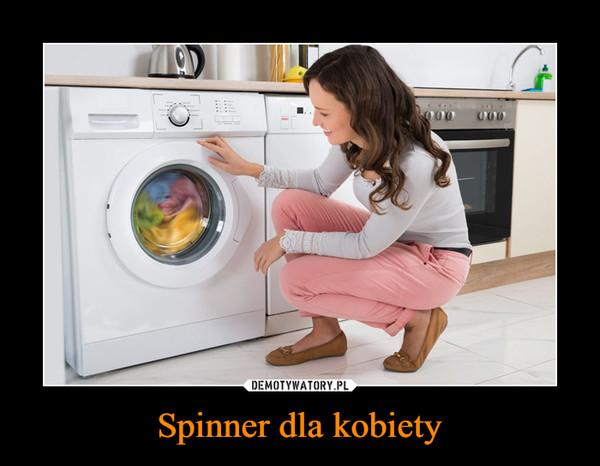Spinner dla kobiety –