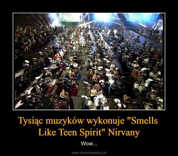 """Tysiąc muzyków wykonuje """"Smells Like Teen Spirit"""" Nirvany – Wow..."""