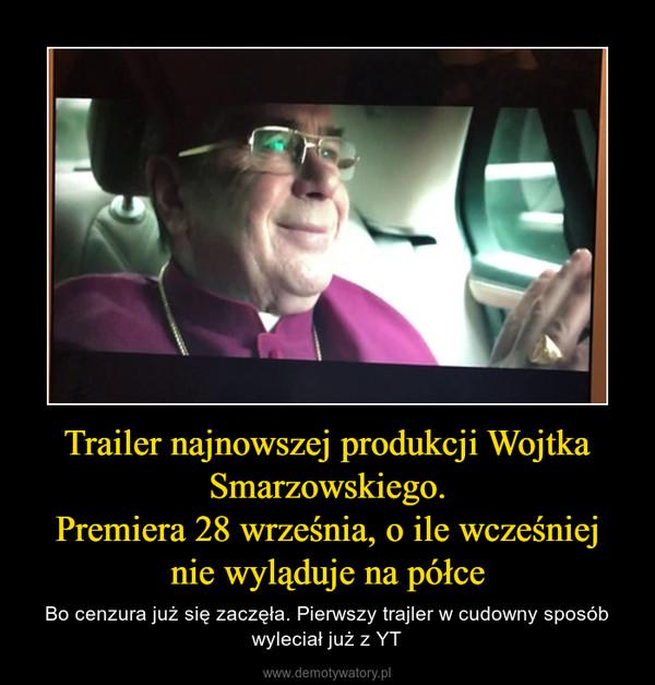 Trailer najnowszej produkcji Wojtka Smarzowskiego.Premiera 28 września, o ile wcześniej nie wyląduje na półce – Bo cenzura już się zaczęła. Pierwszy trajler w cudowny sposób wyleciał już z YT