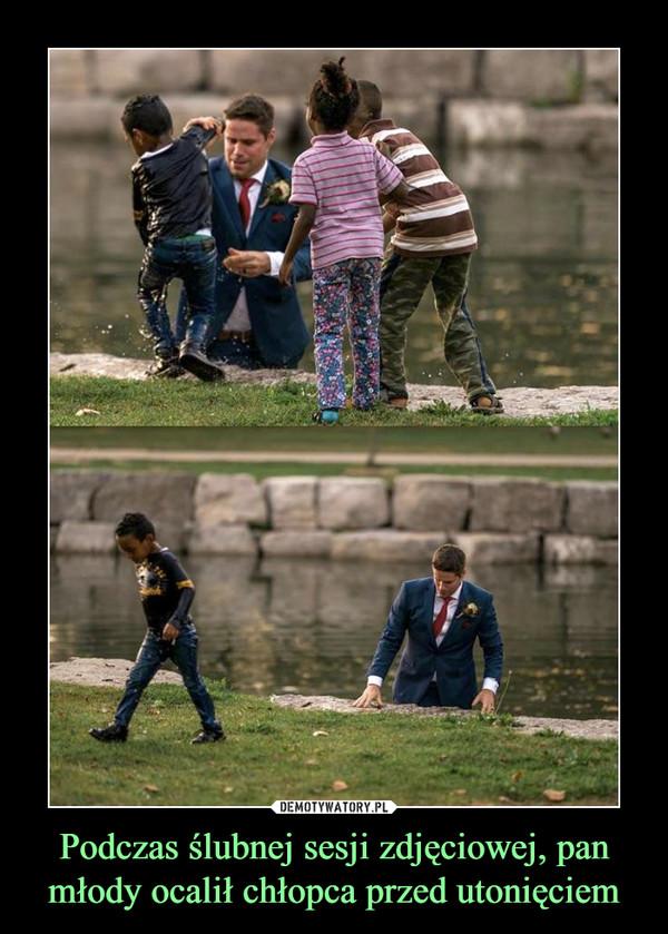 Podczas ślubnej sesji zdjęciowej, pan młody ocalił chłopca przed utonięciem –