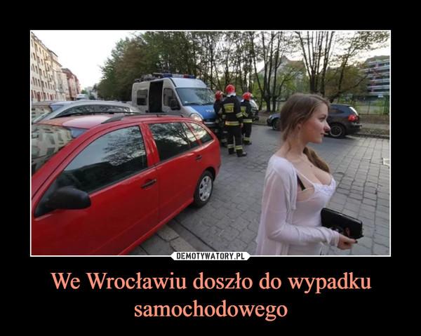 We Wrocławiu doszło do wypadku samochodowego –