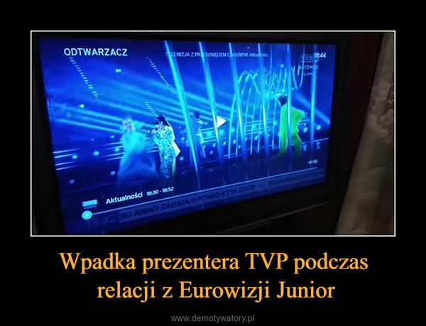 Wpadka prezentera TVP podczas relacji z Eurowizji Junior –