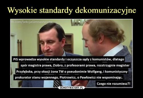 Wysokie standardy dekomunizacyjne
