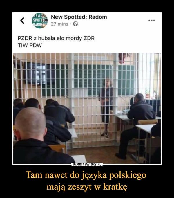 Tam nawet do języka polskiego mają zeszyt w kratkę –  New Spotted: Radom27 mins ■ ©PZDR z hubala elo mordy ZDRTIW PDW