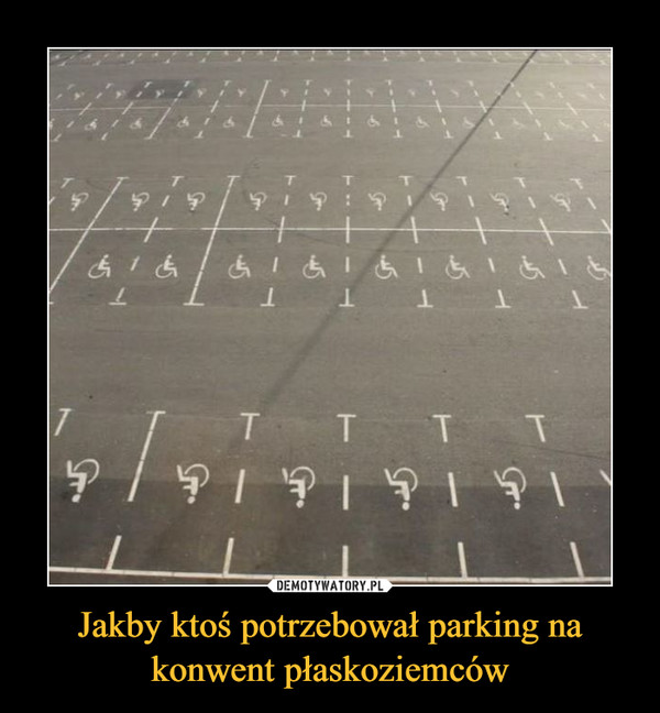 Jakby ktoś potrzebował parking na konwent płaskoziemców –