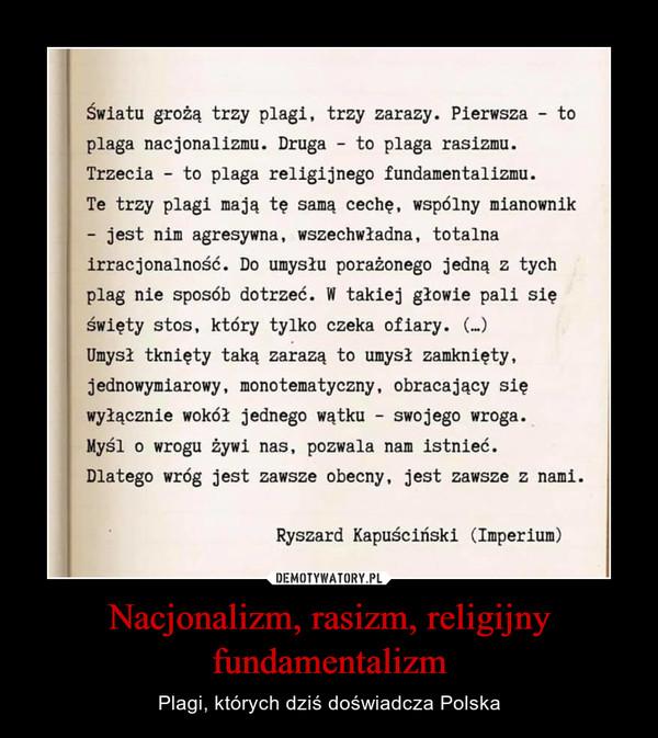 Nacjonalizm, rasizm, religijny fundamentalizm – Plagi, których dziś doświadcza Polska