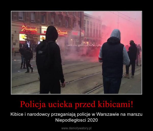 Policja ucieka przed kibicami! – Kibice i narodowcy przeganiają policje w Warszawie na marszu Niepodległosci 2020