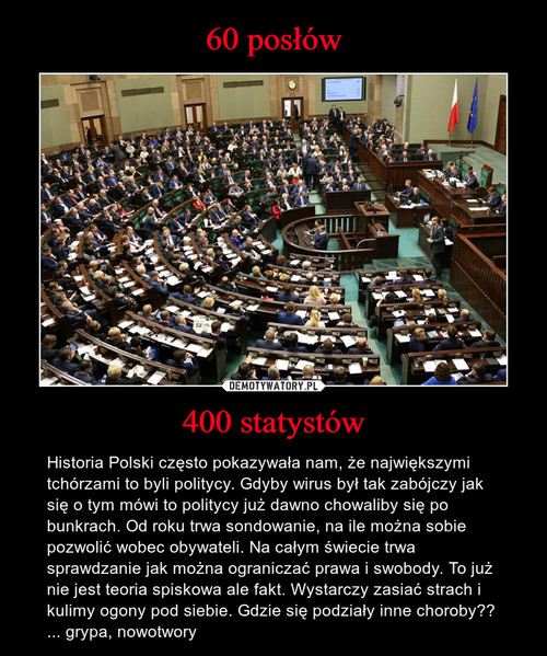 60 posłów 400 statystów