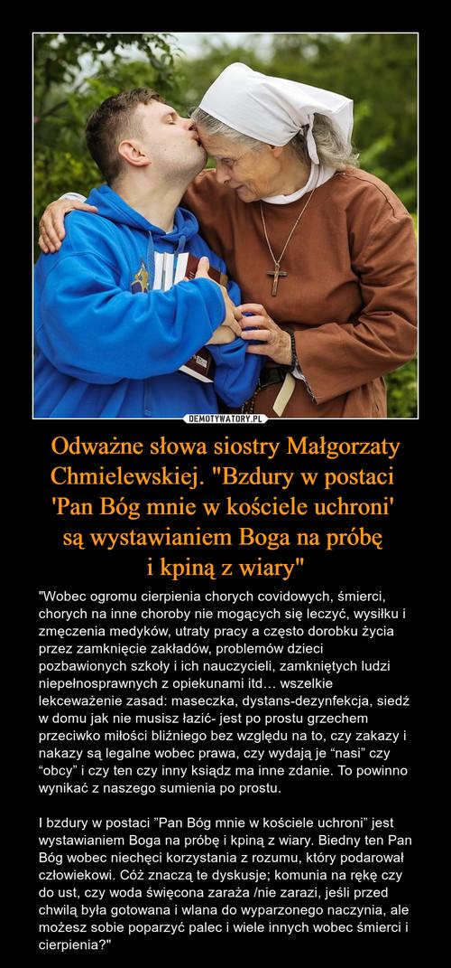 """Odważne słowa siostry Małgorzaty Chmielewskiej. """"Bzdury w postaci  'Pan Bóg mnie w kościele uchroni'  są wystawianiem Boga na próbę  i kpiną z wiary"""""""