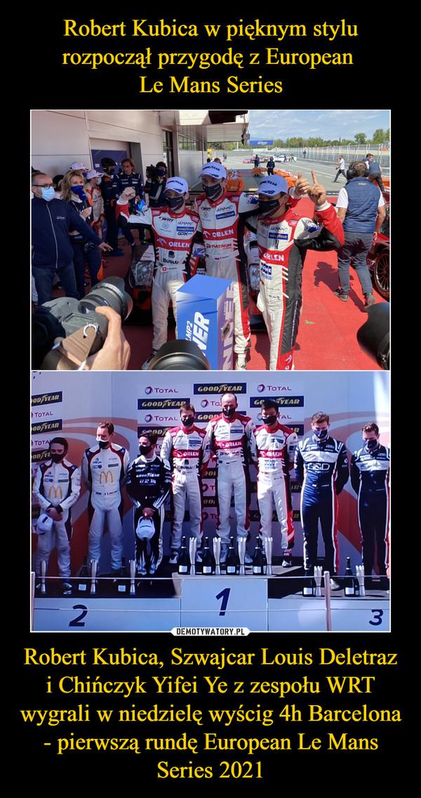 Robert Kubica, Szwajcar Louis Deletraz i Chińczyk Yifei Ye z zespołu WRT wygrali w niedzielę wyścig 4h Barcelona - pierwszą rundę European Le Mans Series 2021 –