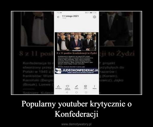 Popularny youtuber krytycznie o Konfederacji –