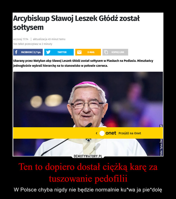 Ten to dopiero dostał ciężką karę za tuszowanie pedofilii – W Polsce chyba nigdy nie będzie normalnie ku*wa ja pie*dolę