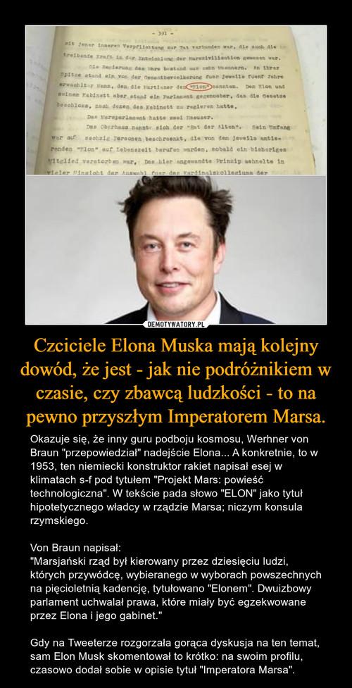 Czciciele Elona Muska mają kolejny dowód, że jest - jak nie podróżnikiem w czasie, czy zbawcą ludzkości - to na pewno przyszłym Imperatorem Marsa.