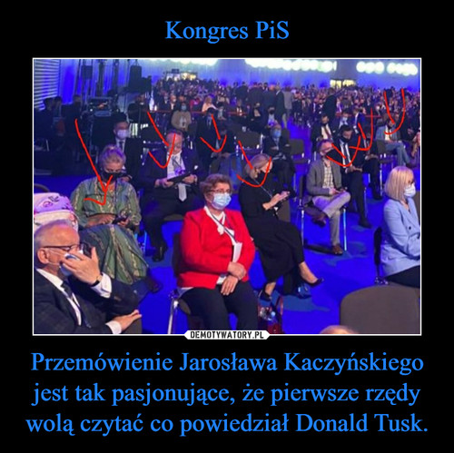Kongres PiS Przemówienie Jarosława Kaczyńskiego jest tak pasjonujące, że pierwsze rzędy wolą czytać co powiedział Donald Tusk.