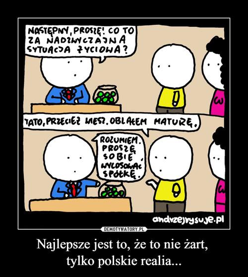 Najlepsze jest to, że to nie żart,  tylko polskie realia...