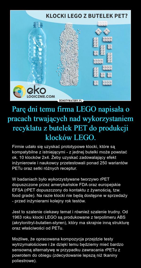 Parę dni temu firma LEGO napisała o pracach trwających nad wykorzystaniem recyklatu z butelek PET do produkcji klocków LEGO.