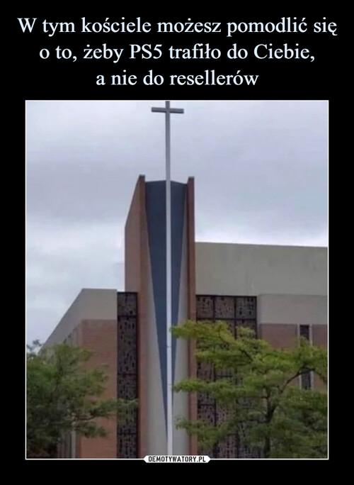 W tym kościele możesz pomodlić się o to, żeby PS5 trafiło do Ciebie, a nie do resellerów