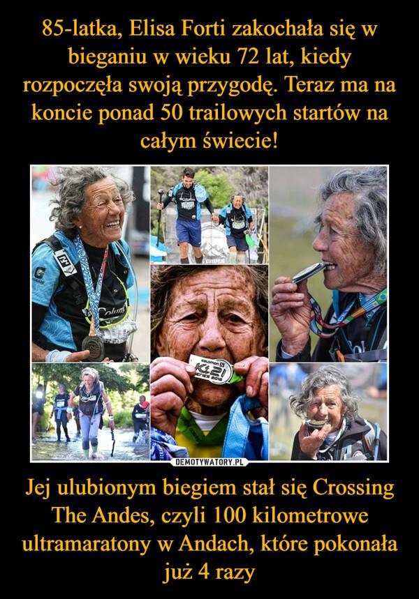 Jej ulubionym biegiem stał się Crossing The Andes, czyli 100 kilometrowe ultramaratony w Andach, które pokonała już 4 razy –