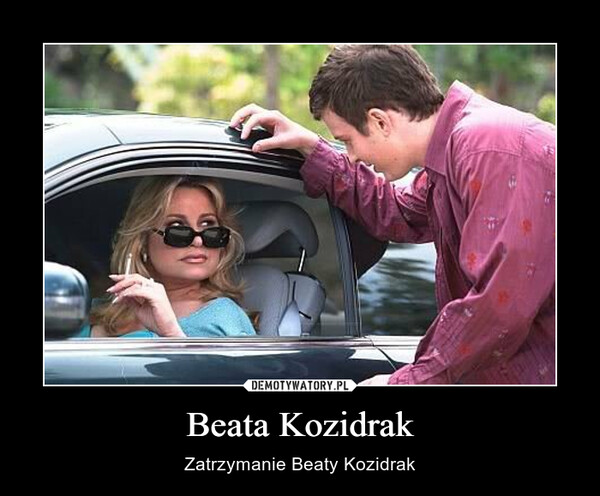 Beata Kozidrak – Zatrzymanie Beaty Kozidrak