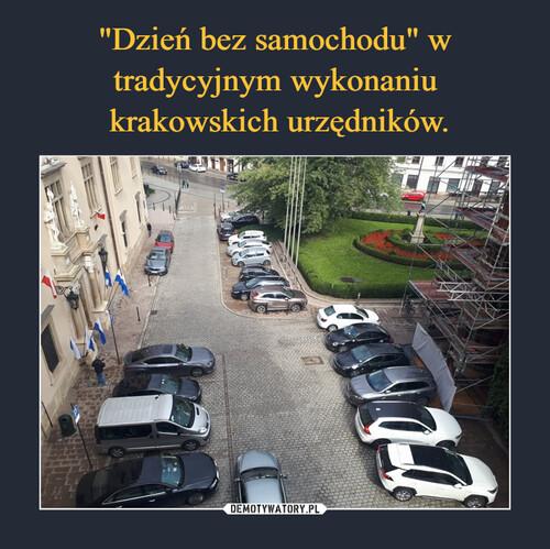 """""""Dzień bez samochodu"""" w tradycyjnym wykonaniu  krakowskich urzędników."""