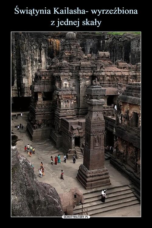 Świątynia Kailasha- wyrzeźbiona z jednej skały