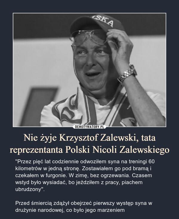 Nie żyje Krzysztof Zalewski, tata reprezentanta Polski Nicoli Zalewskiego
