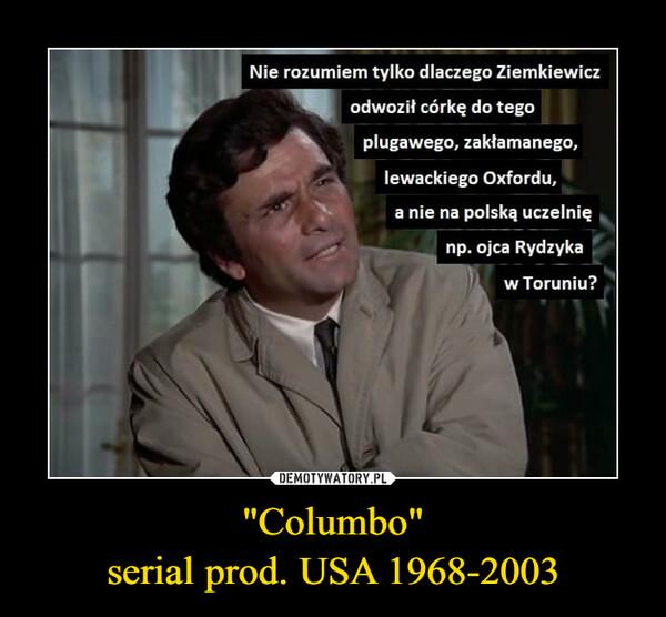 """""""Columbo""""serial prod. USA 1968-2003 –"""