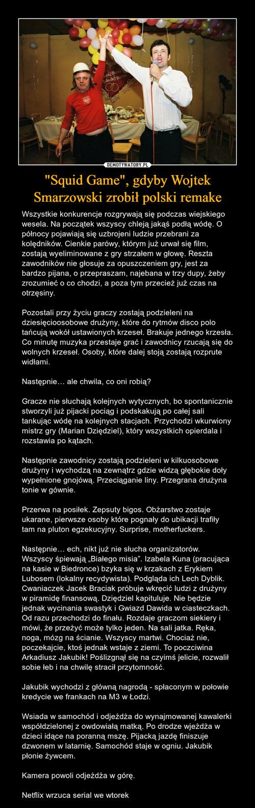 """""""Squid Game"""", gdyby Wojtek Smarzowski zrobił polski remake"""