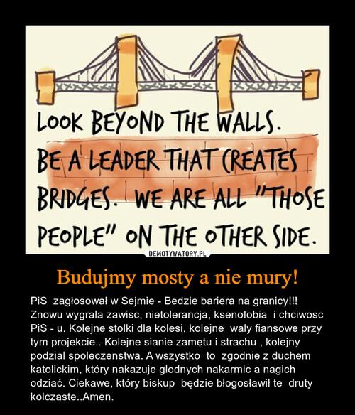 Budujmy mosty a nie mury!